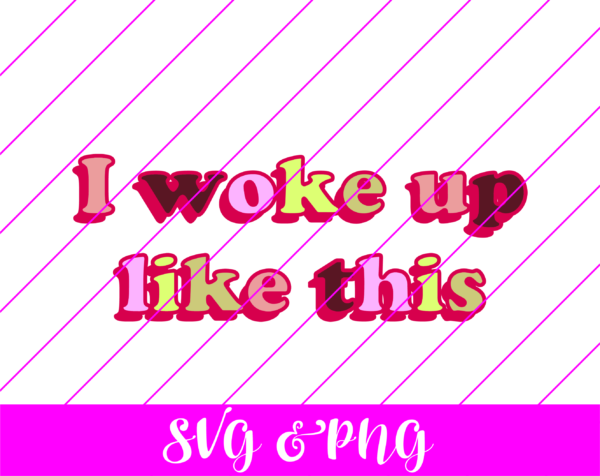i woke up like this svg