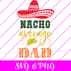 nacho average dad svg