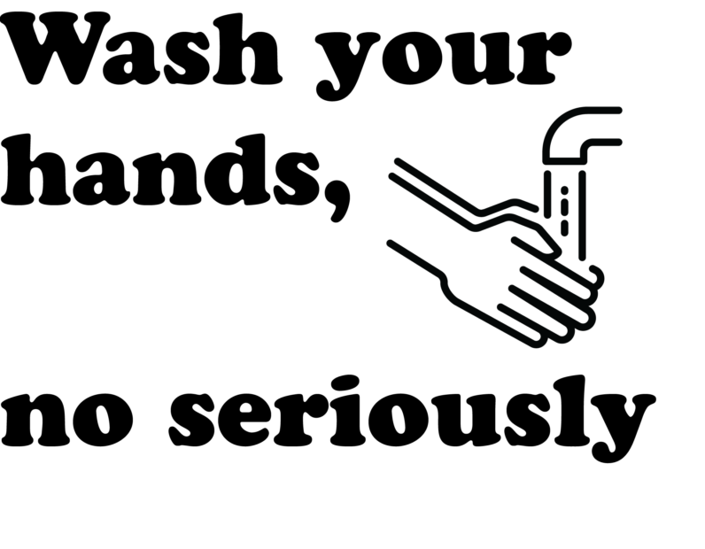 wash your hands no seriously-01