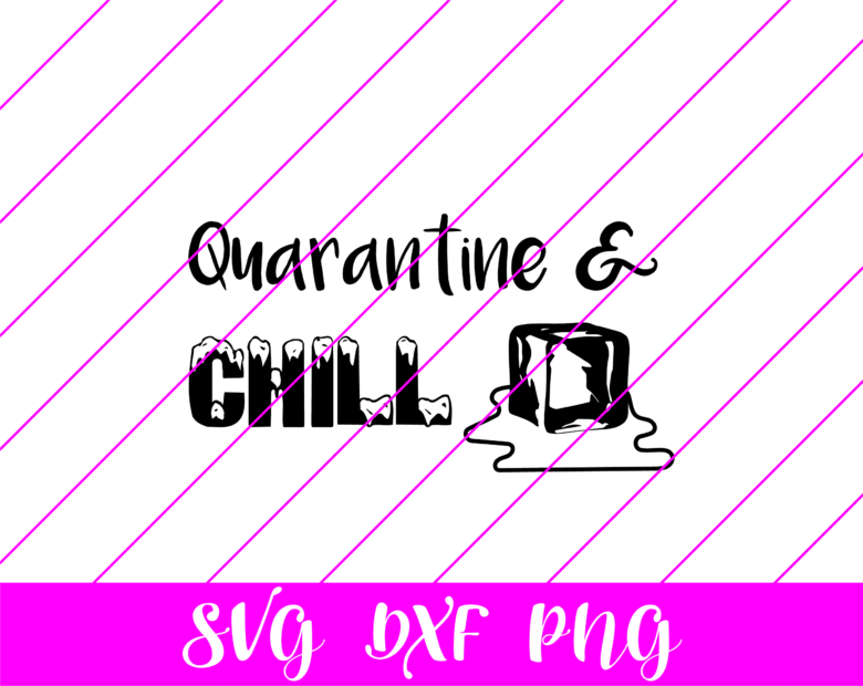 quarantine & chill ice svg