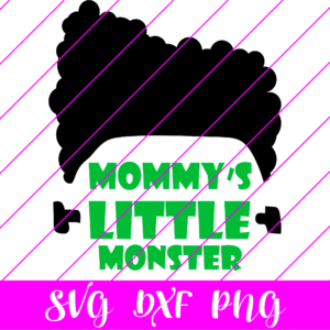 mommy's little monster afro svg